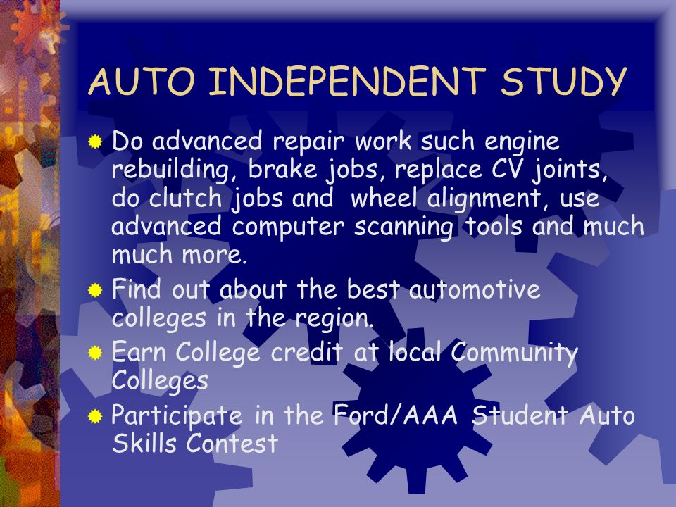 AUTO TECH II ACTIVITIES Complete Brake Repair including Lathe Work Wheel Alignment including 4 Wheel Alignment Suspension and Steering Diagnosis and Repair Drive train Diagnosis and Repair,