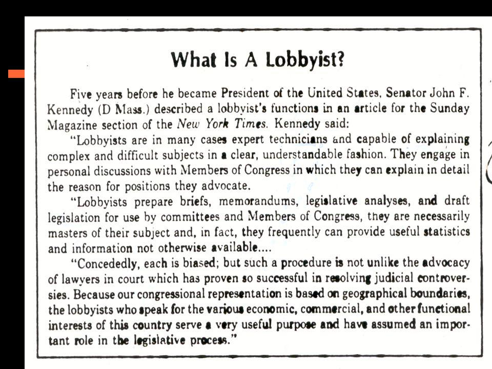 More on Lobbying… Lobbying carries beyond the ___________.