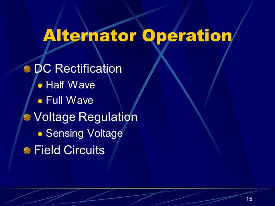 15 Alternator Operation DC Rectification Half Wave Full Wave Voltage Regulation Sensing Voltage Field Circuits