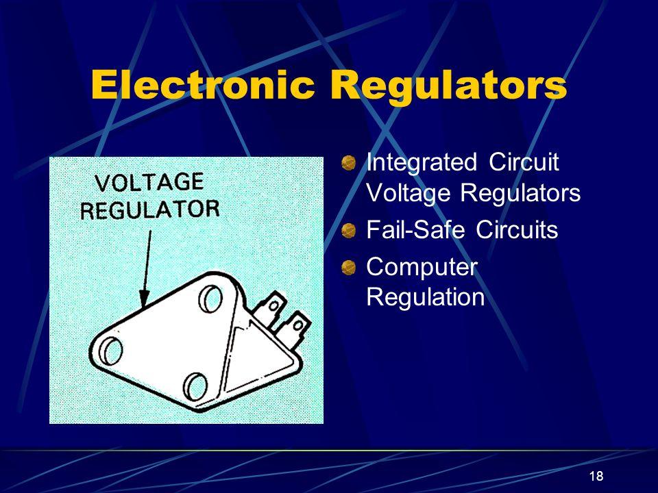 18 Electronic Regulators Integrated Circuit Voltage Regulators Fail-Safe Circuits Computer Regulation