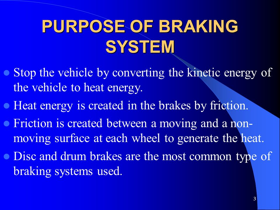 2 How it Works Friction develops heat which absorbs kinetic energy of the car