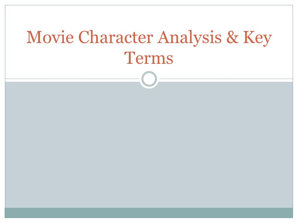 Movie Character Analysis & Key Terms