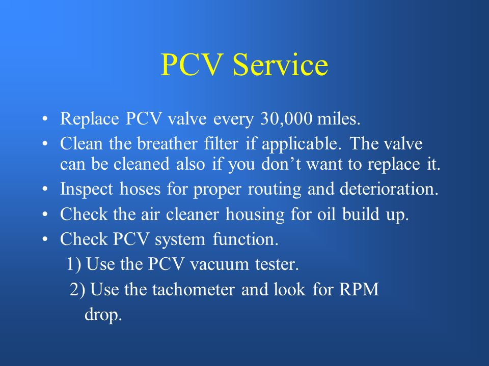 PCV Valve during BACKFIRE or when the Engine is OFF.