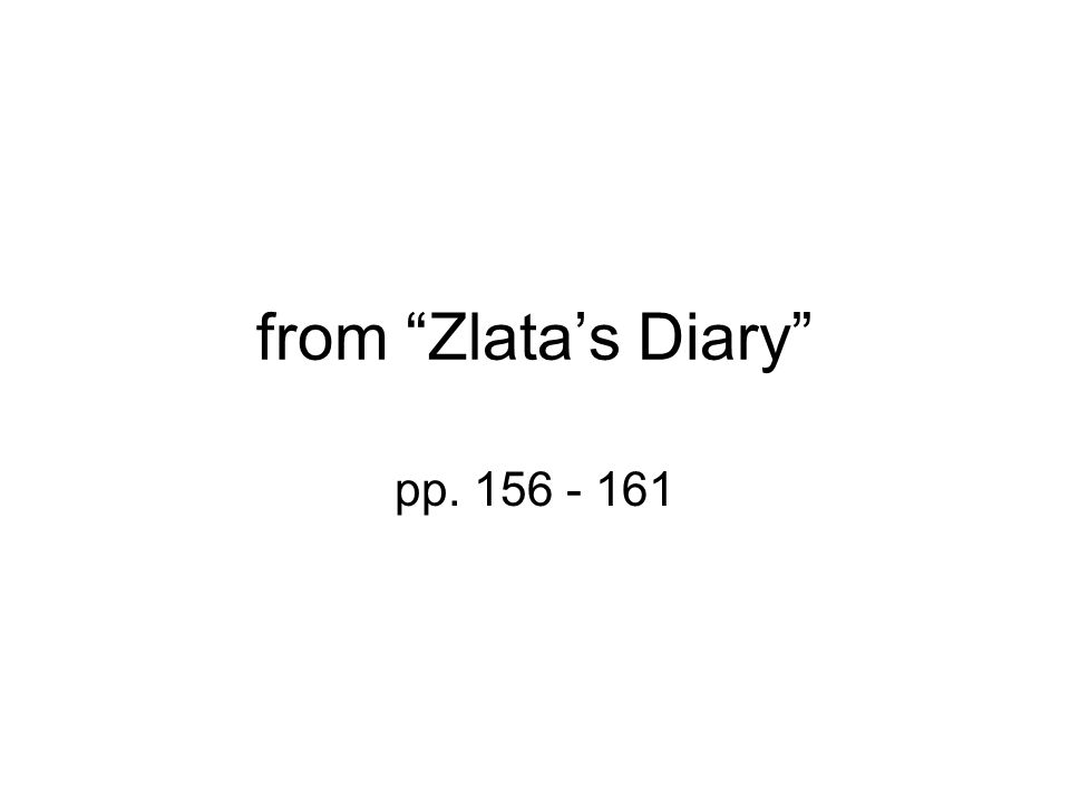 from Zlatas Diary pp. 156 - 161