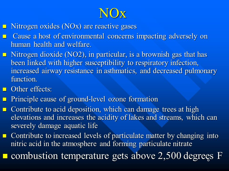 6NOx Nitrogen oxides (NOx) are reactive gases Nitrogen oxides (NOx) are reactive gases Cause a host of environmental concerns impacting adversely on human health and welfare.