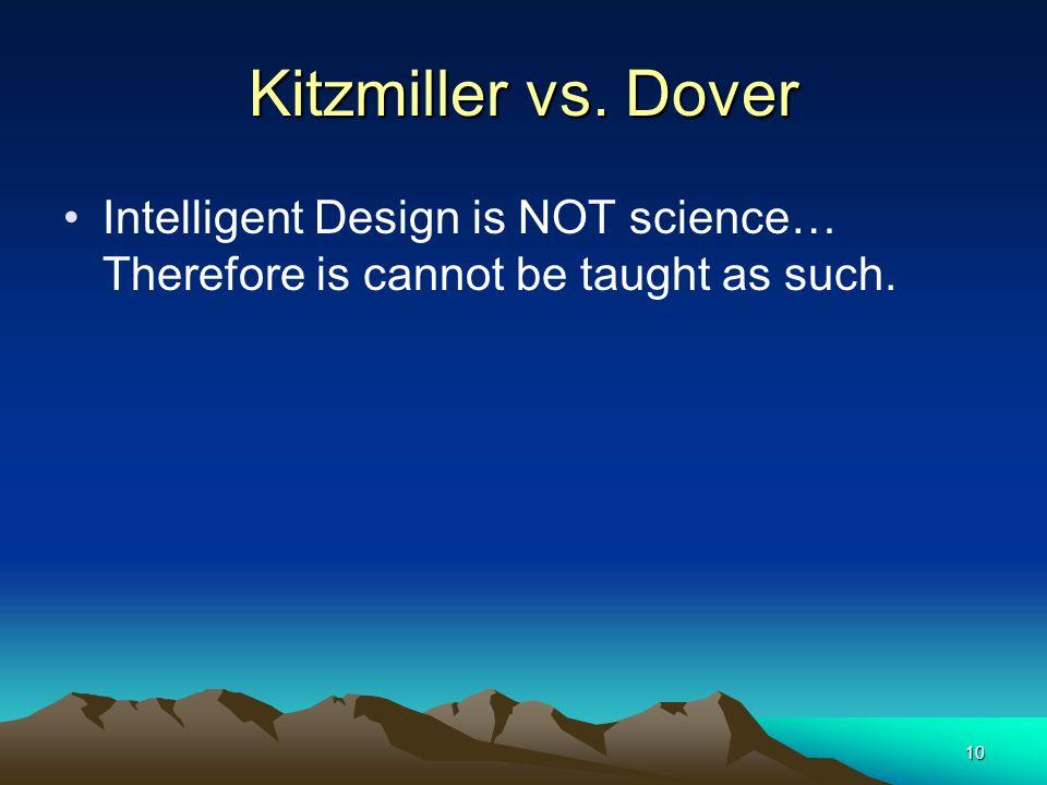Kitzmiller vs. Dover Kitzmiller et al. v. Dover (2005) Judge ruled that
