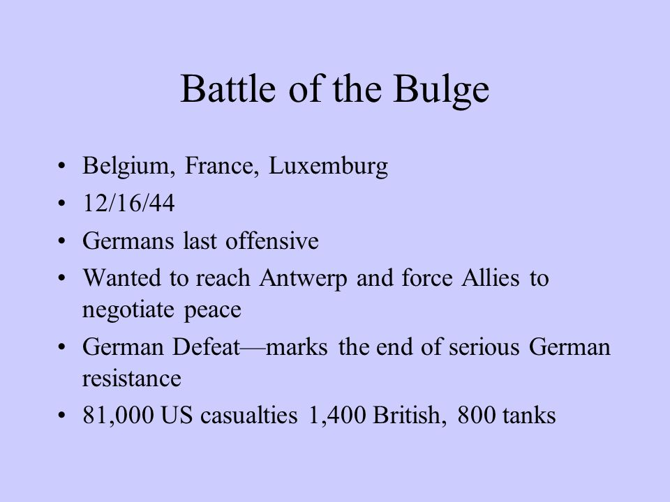 BATTLE OF THE BULGE DEC. 1944 - JAN.