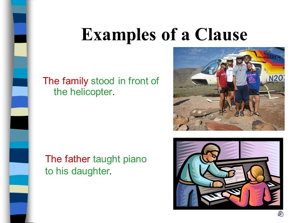 What is a Clause. A clause is a group of words that includes a subject and a predicate.