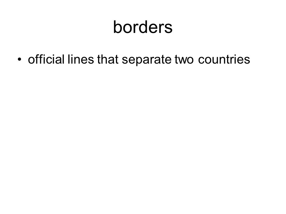 borders official lines that separate two countries