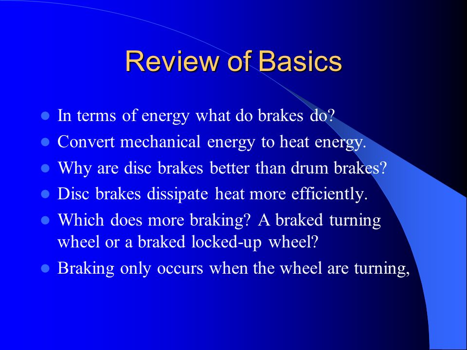 DISC BRAKE SERVICE 1.Review parts & operation of disc brakes 2.Complete brake inspection 3.Brake job disc brakes 4.Machine rotors 5.Pack wheel bearing