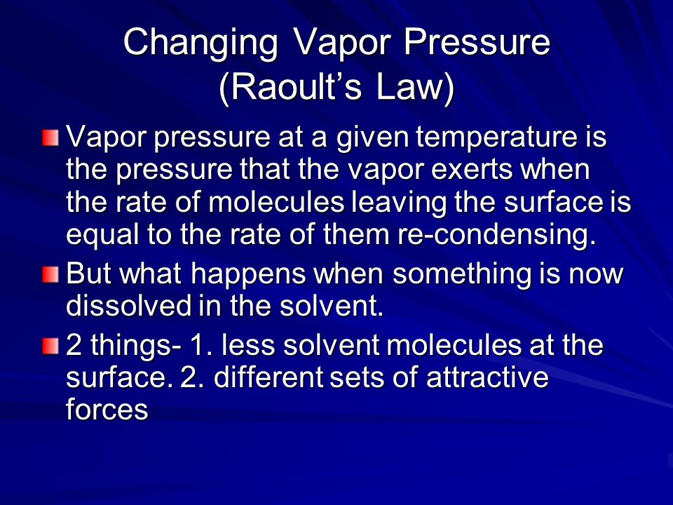 Lets look at each one individually 1.less solvent molecules at the surface.