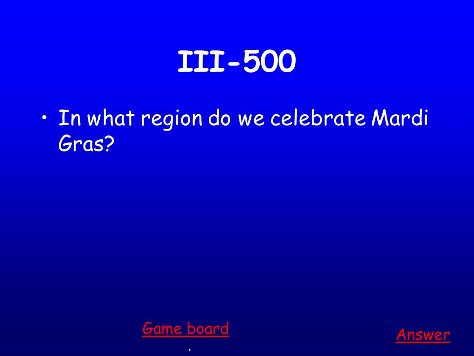 III-400 Name two regions where you can buy asparagus. Answer. Game board