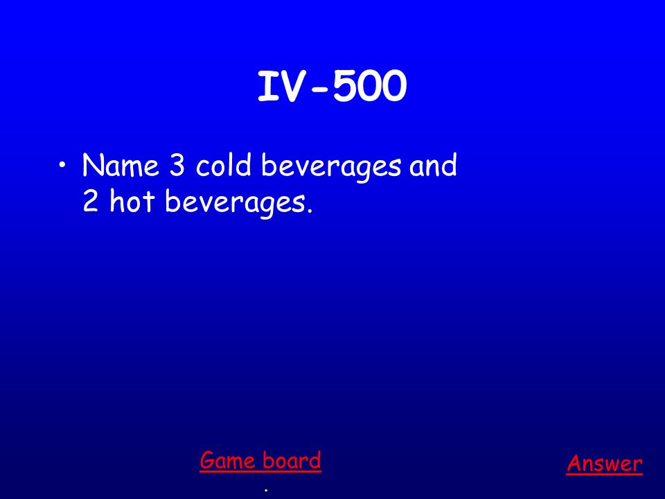 IV-400 Which one is not a snack: Popcorn A piece of fruit Ribs Candy Answer. Game board