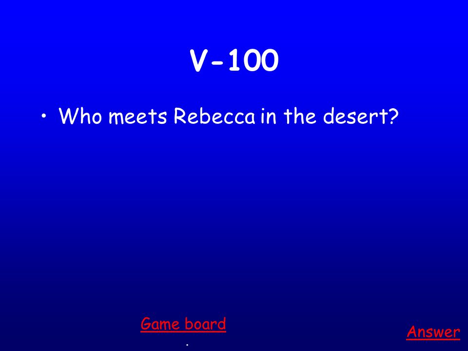 IV-500 Name 3 cold beverages and 2 hot beverages. Answer. Game board