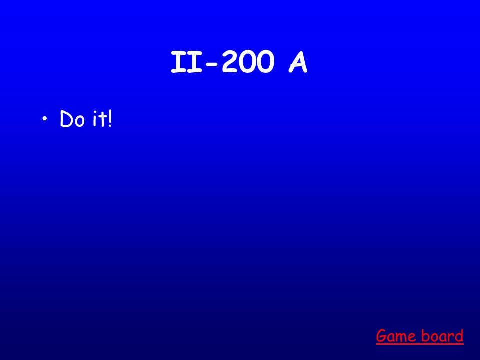 II-100 A Youre crazy. Game board