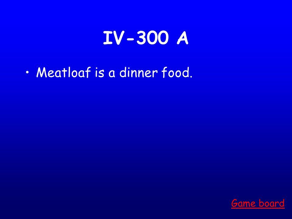 IV-200 A Steak and potatoes Game board
