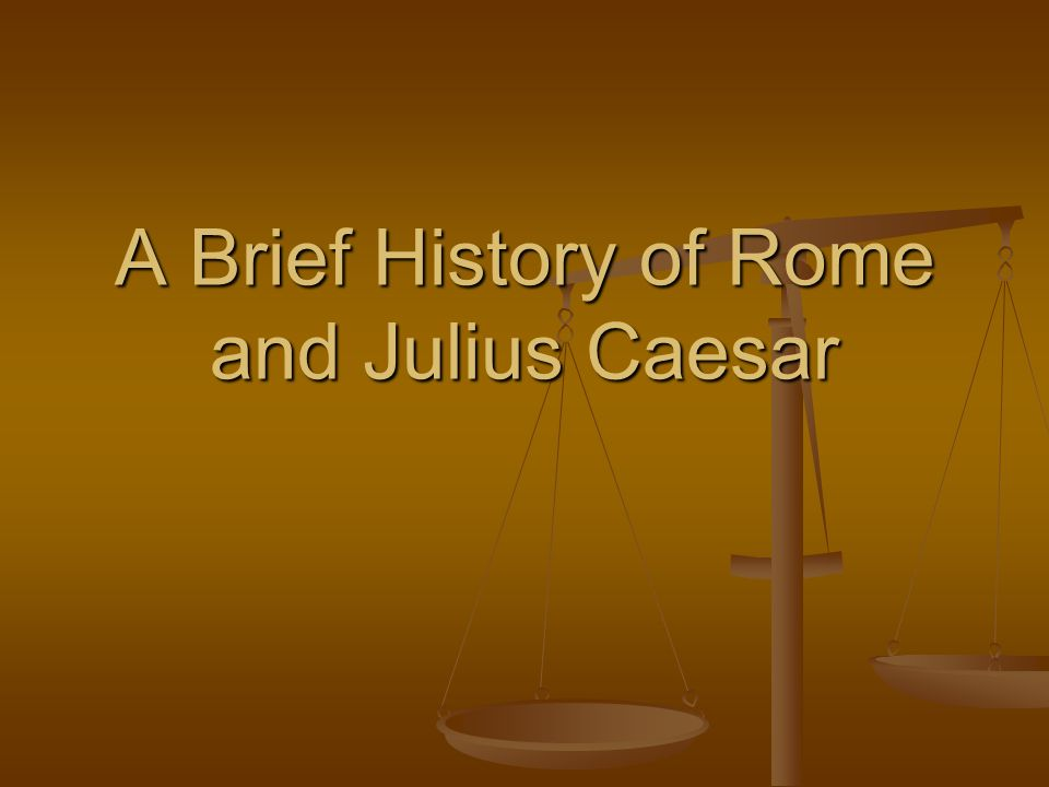 Rome Founded: Rough estimates 753 B.C.-501 A.D.