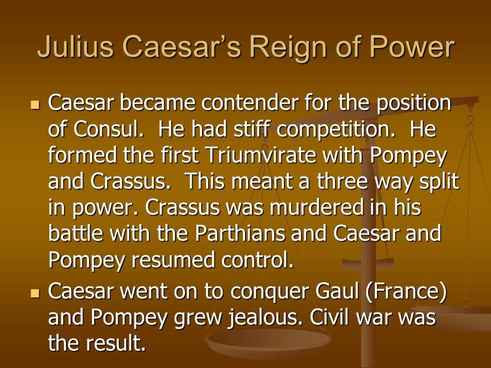 Julius Caesars Reign of Power Caesar outnumbered 3:1 defeated Pompey at Pharsalus (48 B.C.).