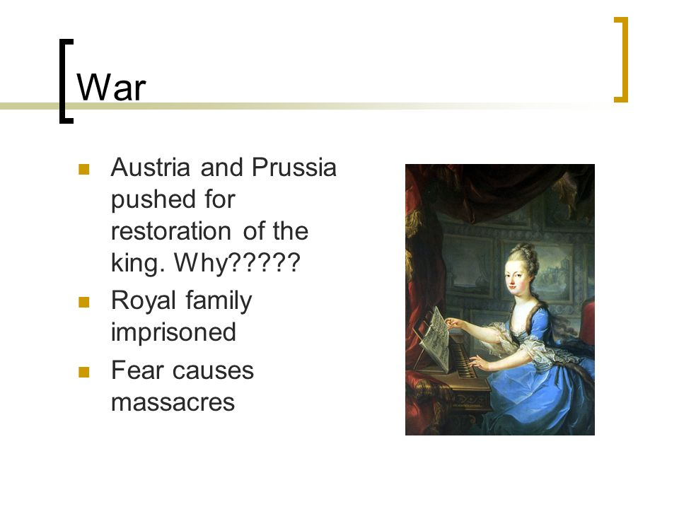 War Austria and Prussia pushed for restoration of the king.