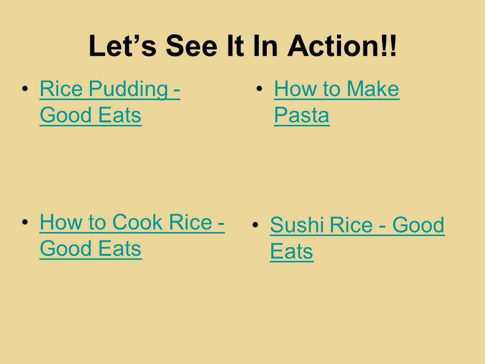Lets See It In Action!! How to Make PastaHow to Make Pasta Rice Pudding - Good EatsRice Pudding - Good Eats How to Cook Rice - Good EatsHow to Cook Ri