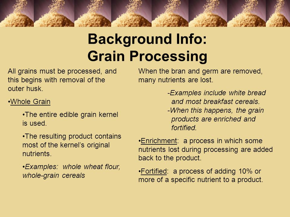 Buying Nutritional Grains and Grain Products Choose whole grains Buy enriched products Low in fat, sugar, and sodium