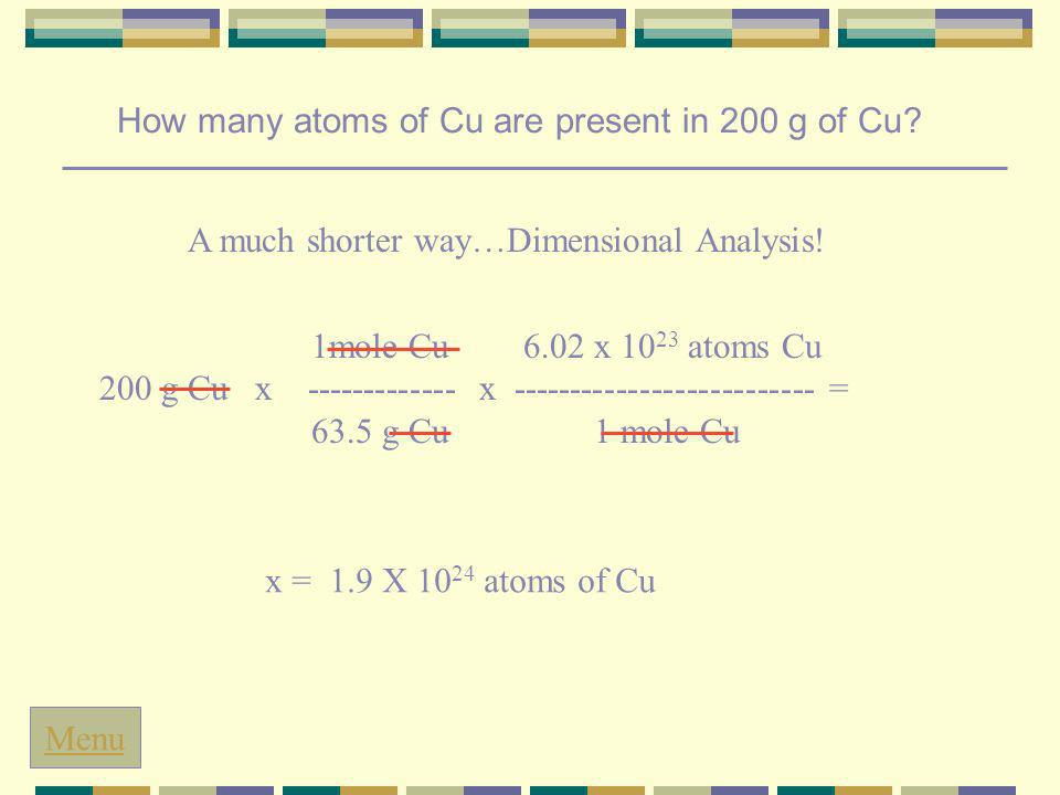 How many atoms of Cu are present in 200 g of Cu. 1.Find out how many moles is equal to 200 g Cu.