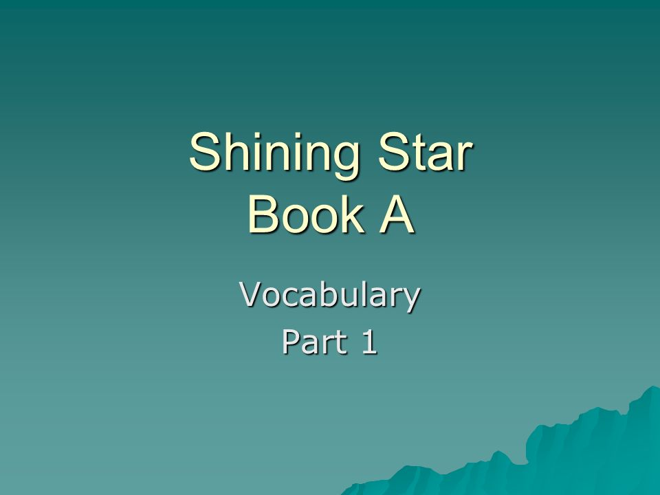 Shining Star Book A Vocabulary Part 1