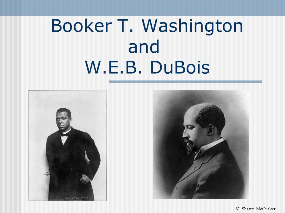 Booker T. Washington and W.E.B. DuBois © Shawn McCusker