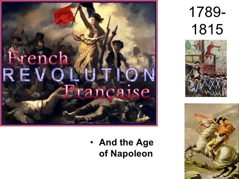 1789- 1815 And the Age of Napoleon