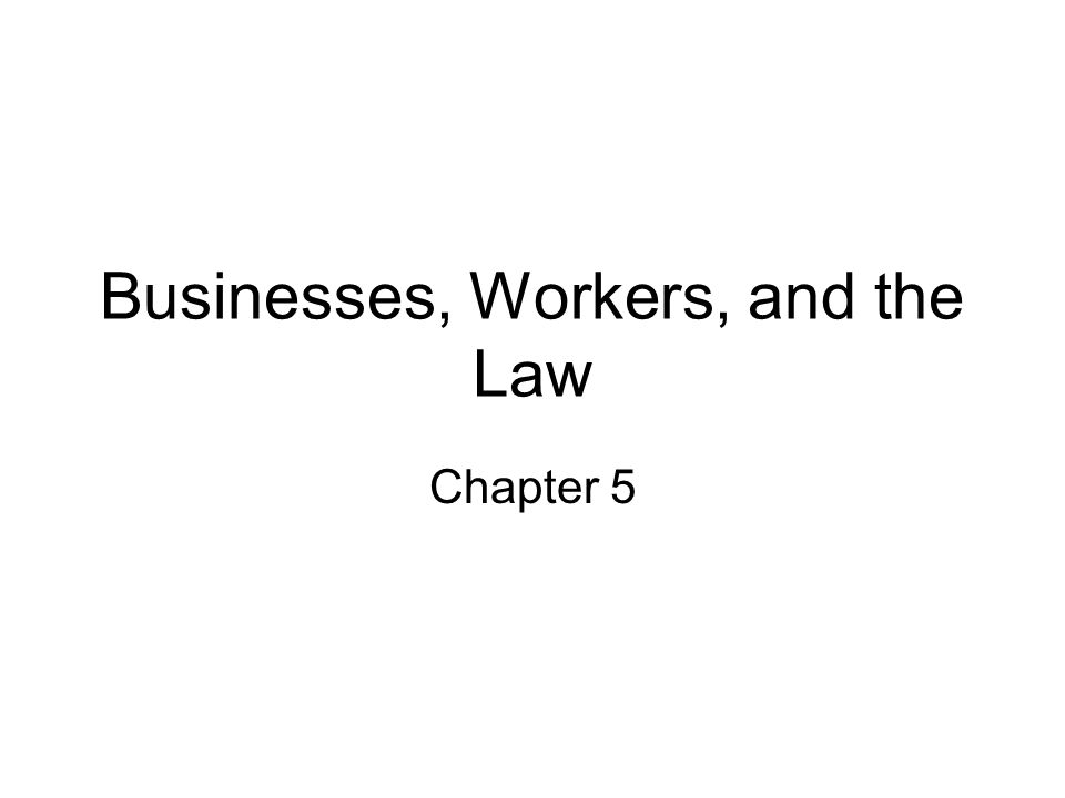 Businesses, Workers, and the Law Chapter 5