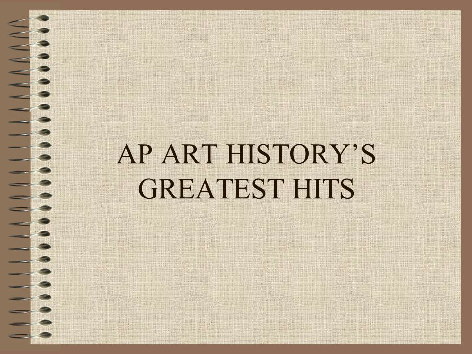 AP ART HISTORYS GREATEST HITS