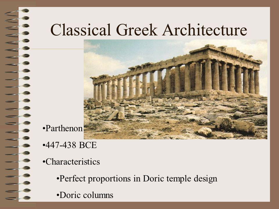 Classical Greek Architecture Parthenon 447-438 BCE Characteristics Perfect proportions in Doric temple design Doric columns