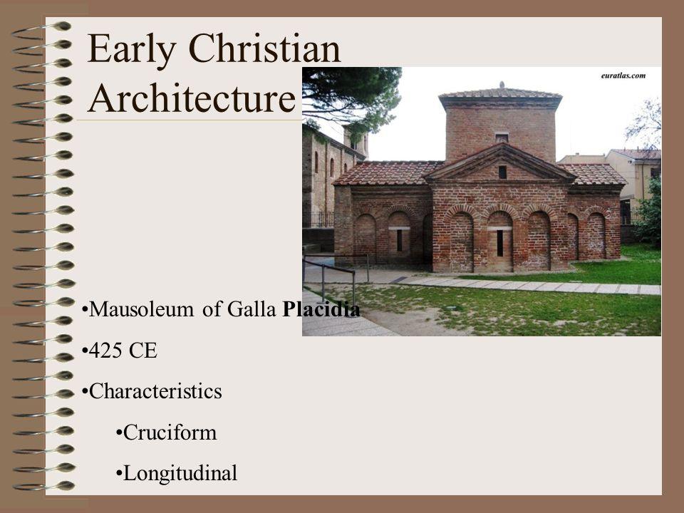 Early Christian Architecture Mausoleum of Galla Placidia 425 CE Characteristics Cruciform Longitudinal