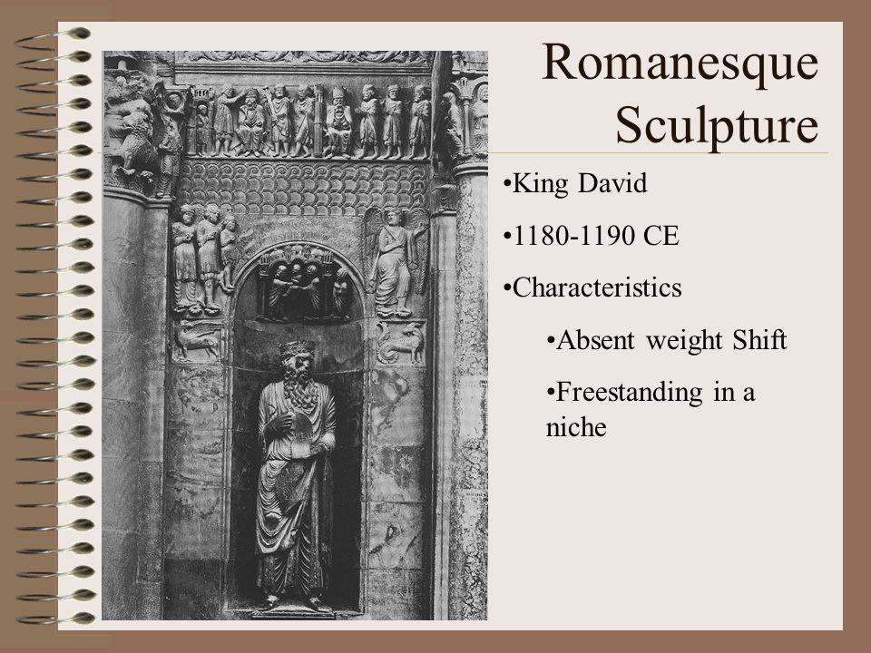 Romanesque Sculpture King David 1180-1190 CE Characteristics Absent weight Shift Freestanding in a niche
