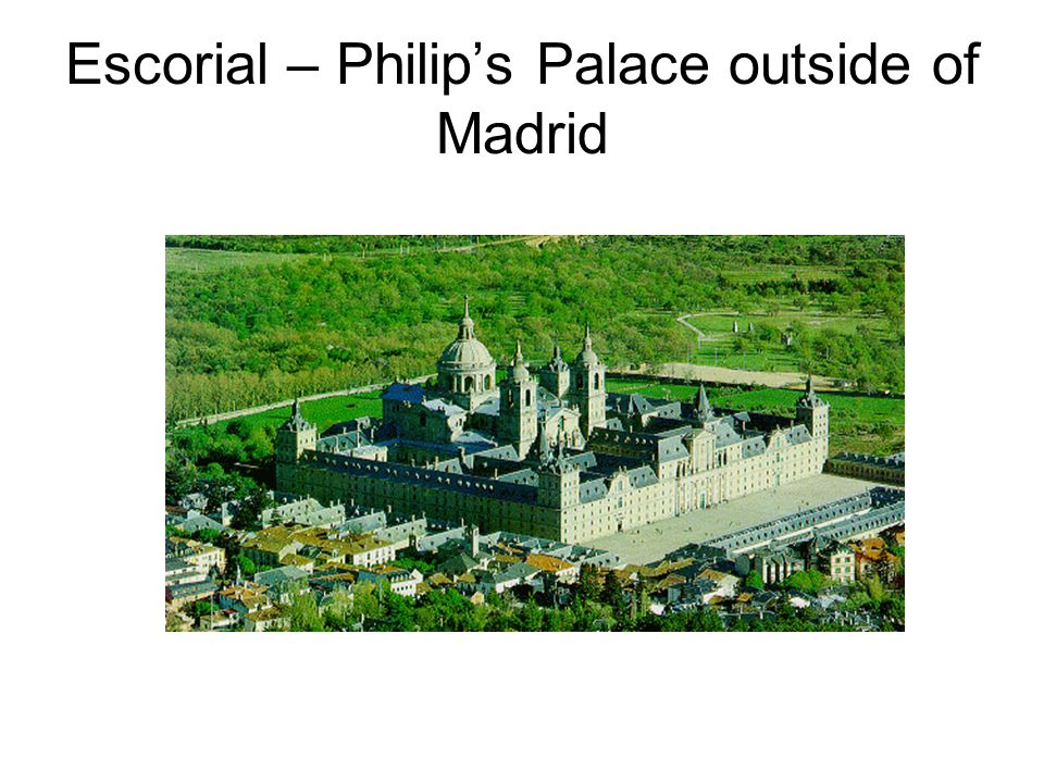 Escorial – Philips Palace outside of Madrid