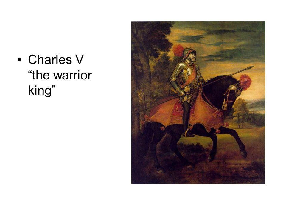 Charles V the warrior king