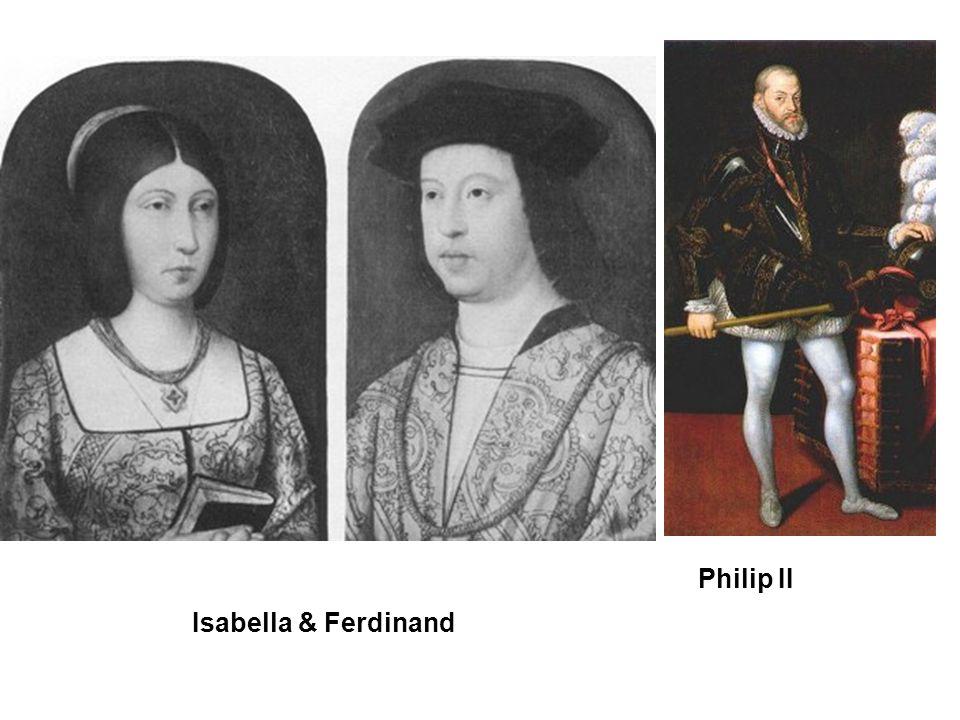 Philip II Isabella & Ferdinand