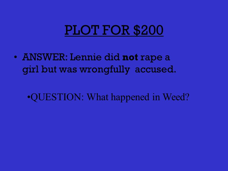 PLOT FOR $100 ANSWER: When the story takes place QUESTION: What are the 1930s