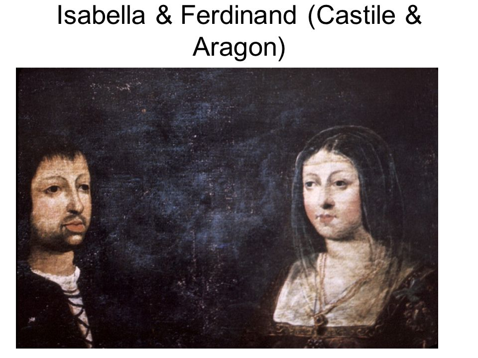 Isabella & Ferdinand (Castile & Aragon)