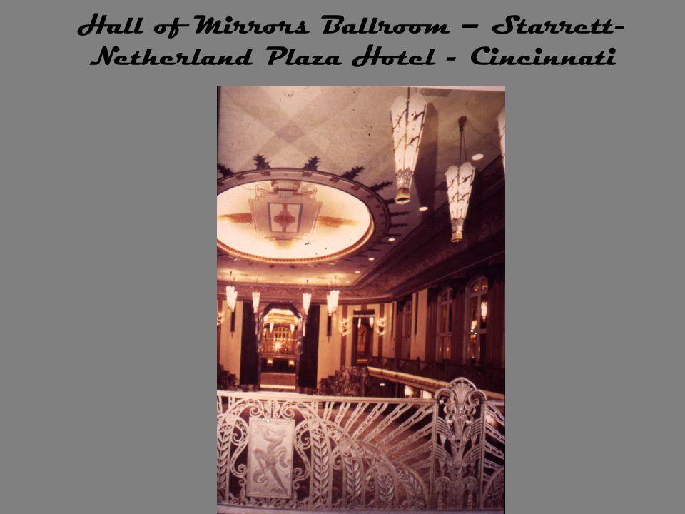Hall of Mirrors Ballroom – Starrett- Netherland Plaza Hotel - Cincinnati