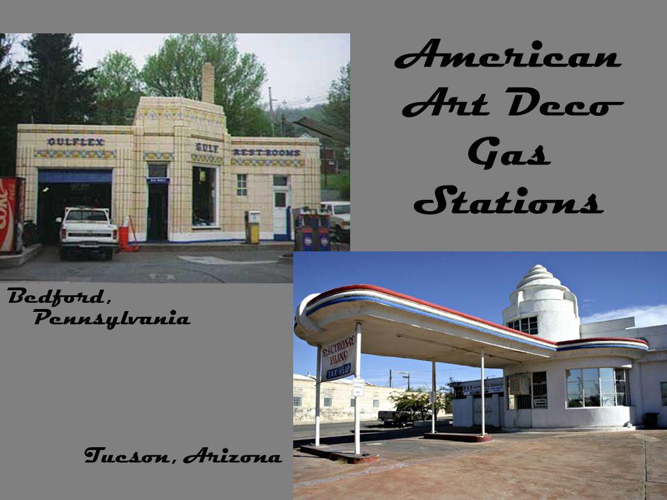 American Art Deco Gas Stations Bedford, Pennsylvania Tucson, Arizona