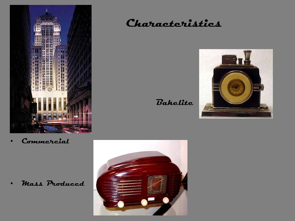 Bakelite commercial Commercial Mass Produced Characteristics