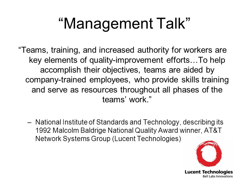 Management Talk Teams, training, and increased authority for workers are key elements of quality-improvement efforts…To help accomplish their objectiv