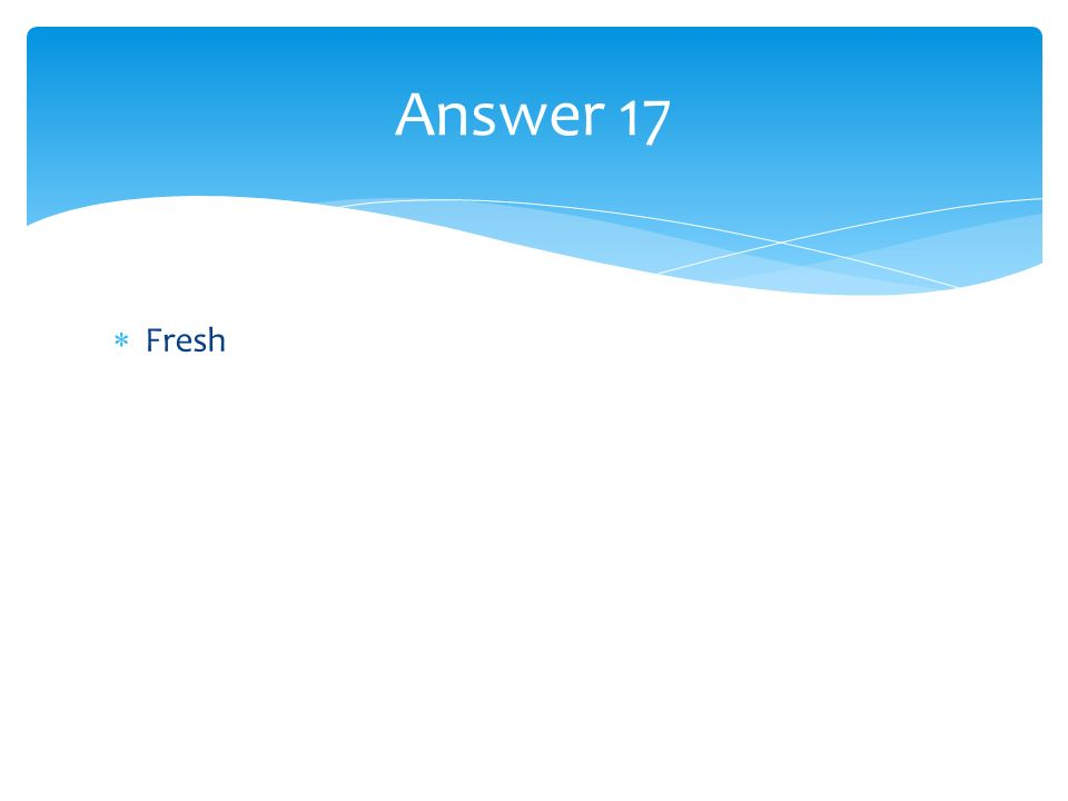 Fresh Answer 17