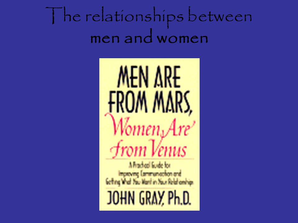 The relationships between men and women