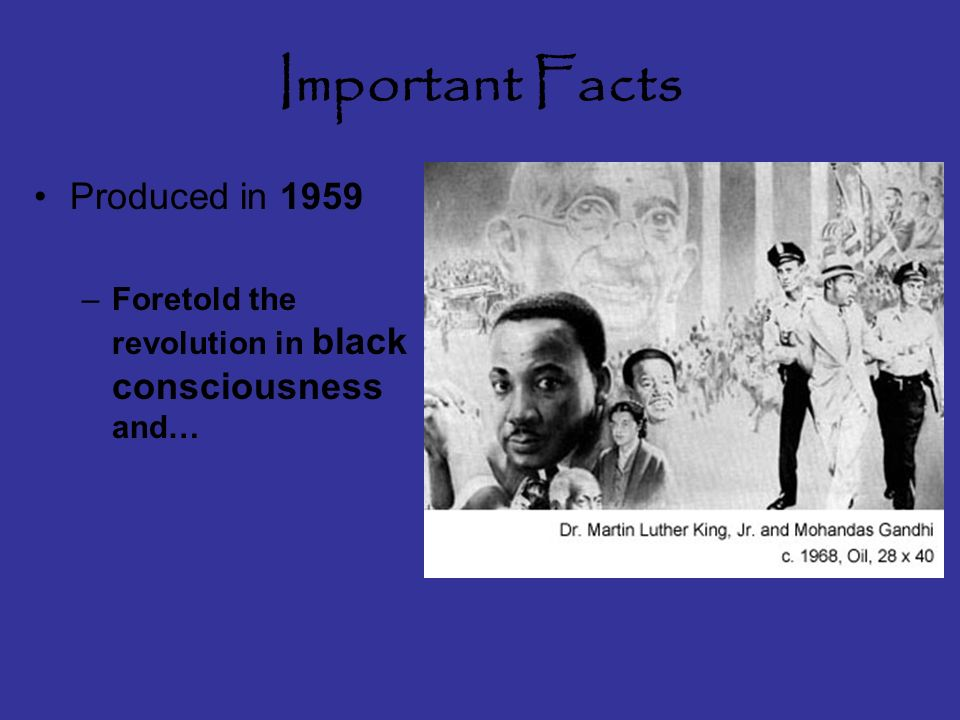 Important Facts Produced in 1959 –Foretold the revolution in black consciousness and…
