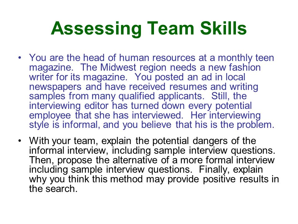 Assessing Team Skills You are the head of human resources at a monthly teen magazine. The Midwest region needs a new fashion writer for its magazine.