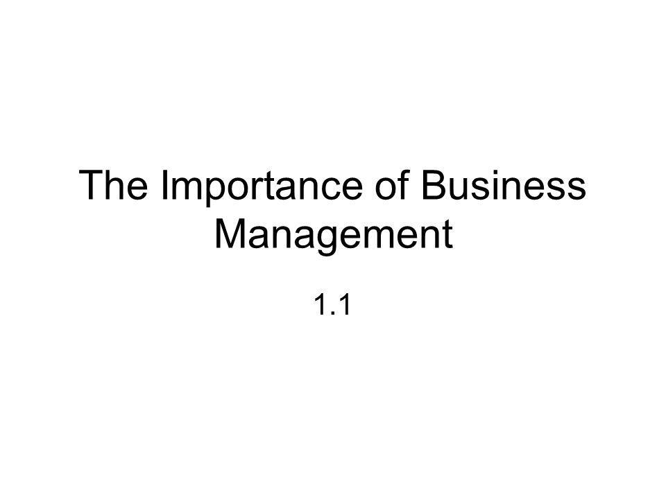The Importance of Business Management 1.1