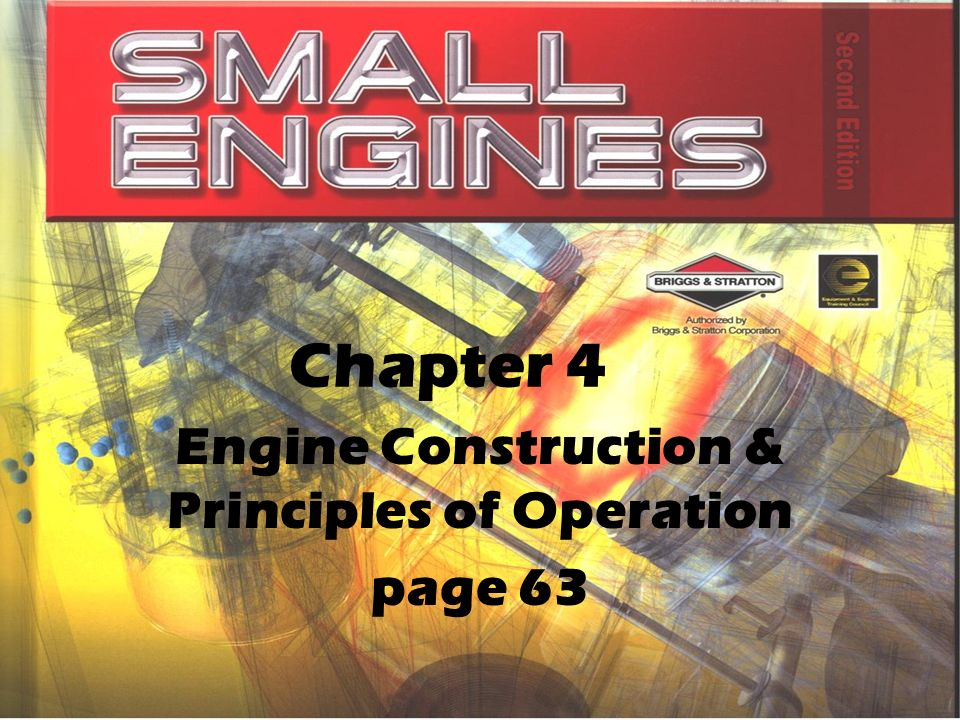 Chapter 4 Engine Construction & Principles of Operation page 63