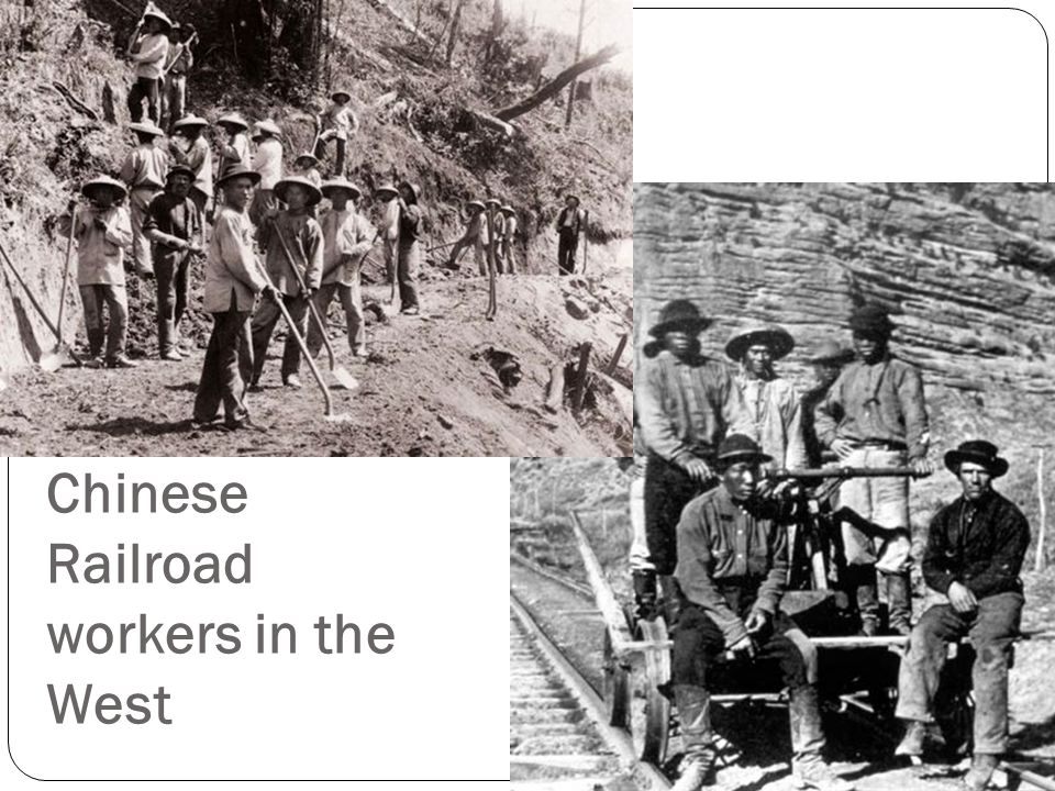 Rail Workers East= Irish and Black West= Chinese Treacherous work In 1888 2000 were killed and 20,000 were injured.